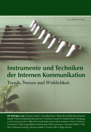 Instrumente und Techniken der Internen Kommunikation Band 1